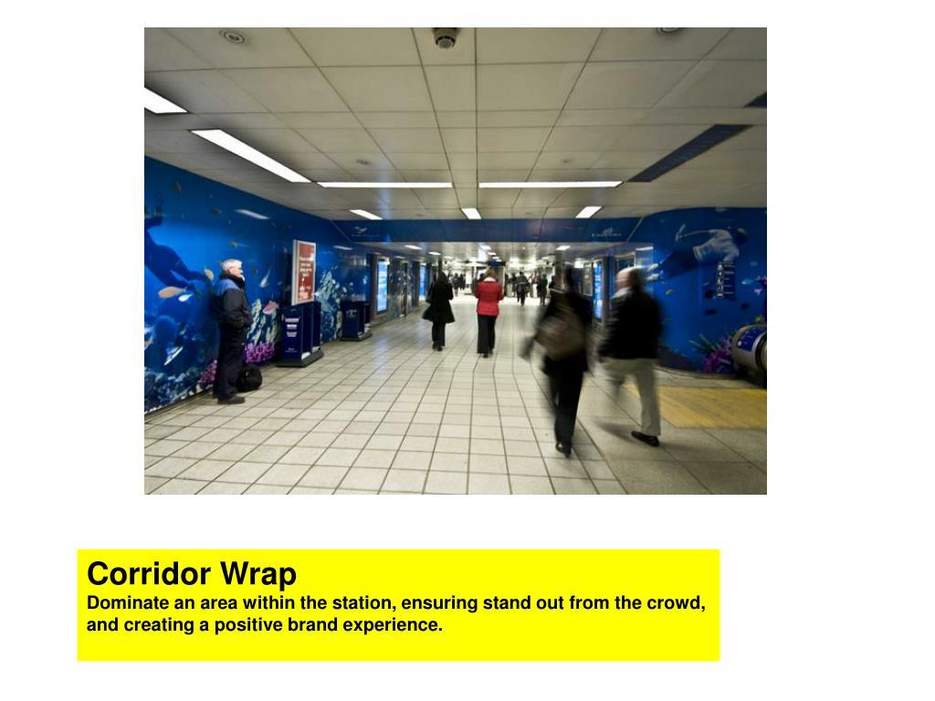 Corridor Wrap