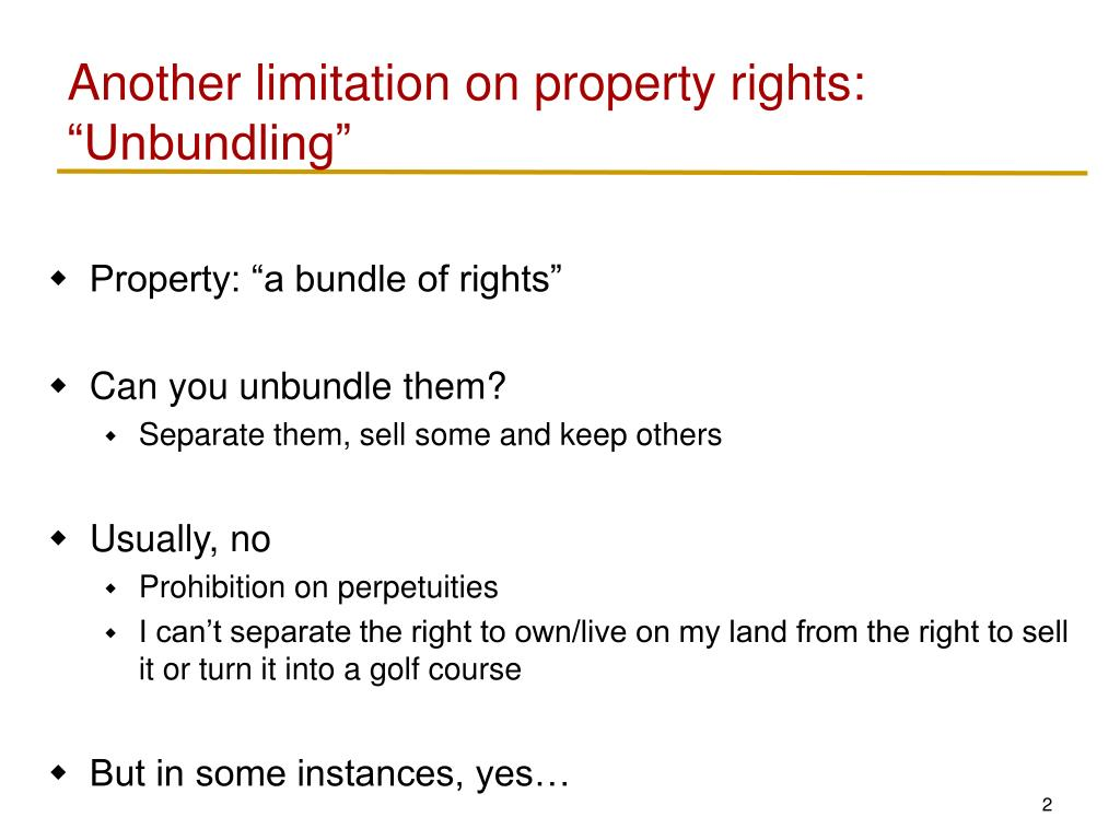 "Another limitation on property rights: ""Unbundling"""