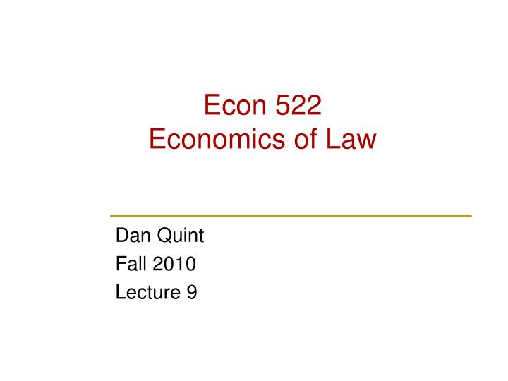 Econ 522 economics of law l.jpg