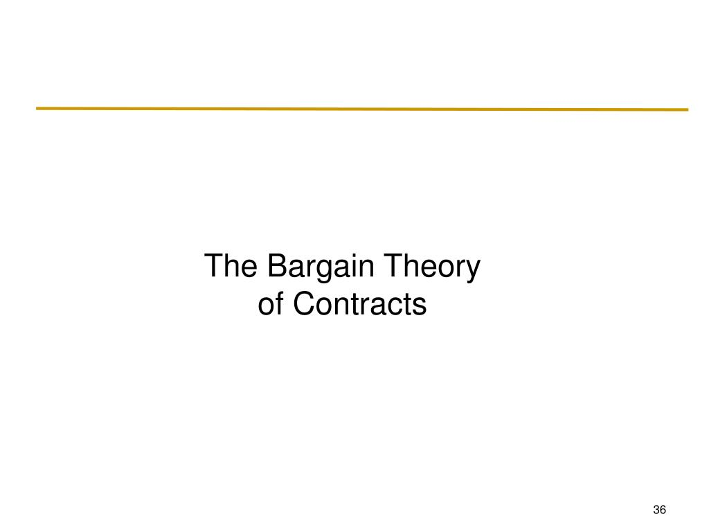 The Bargain Theory