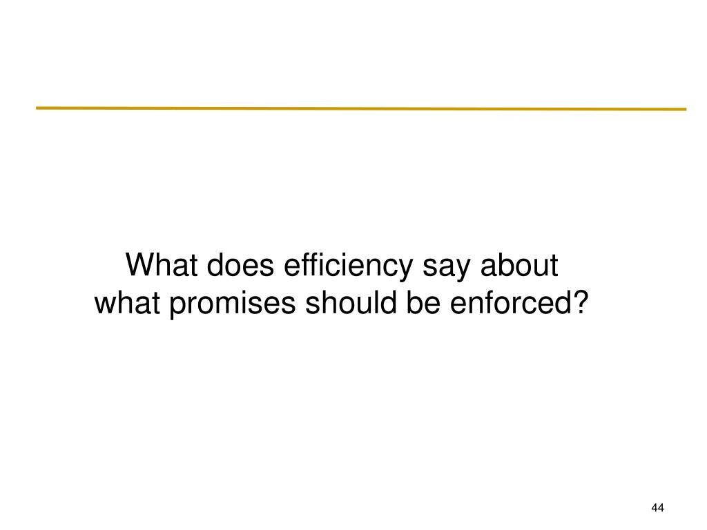 What does efficiency say about what promises should be enforced?
