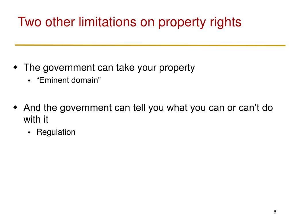 Two other limitations on property rights