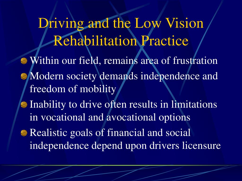 Driving and the Low Vision Rehabilitation Practice