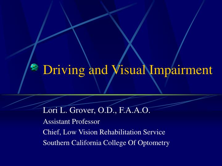 Driving and visual impairment l.jpg