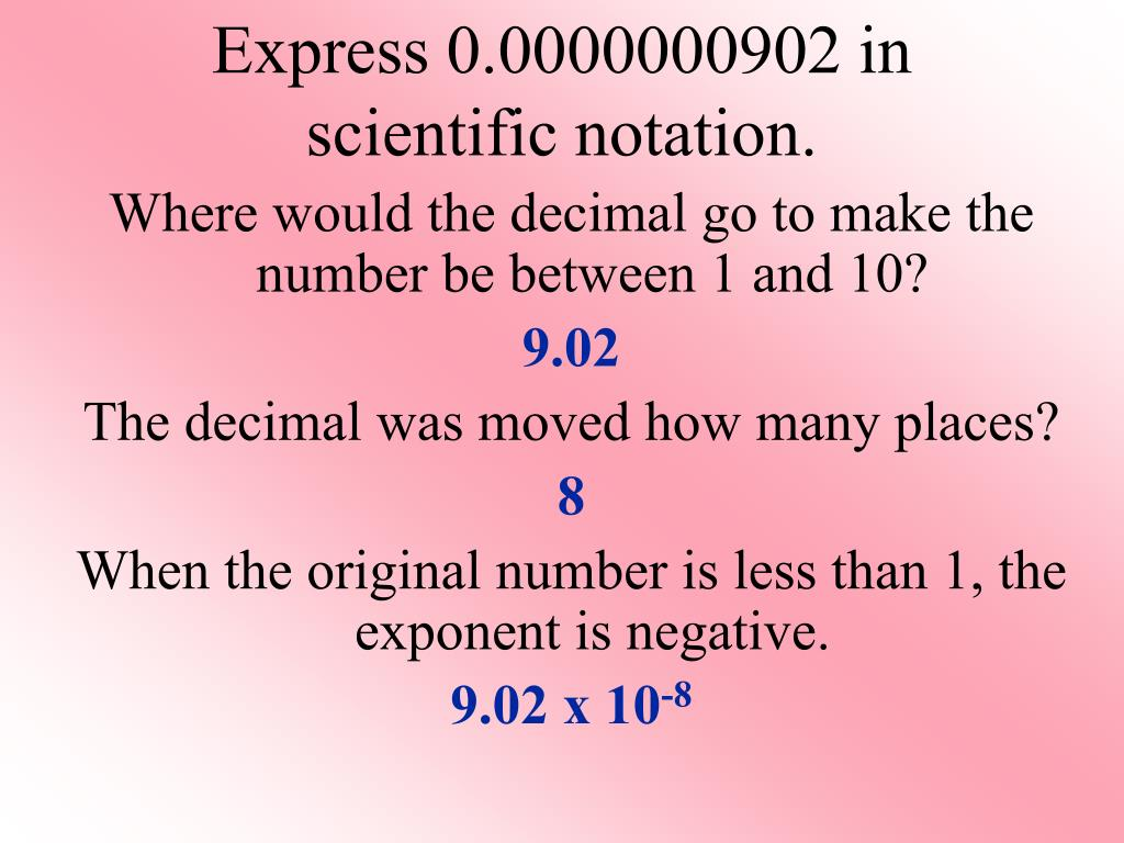 Express 0.0000000902 in scientific notation.