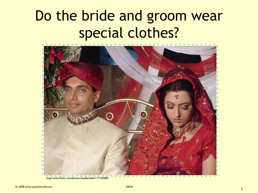 Do the bride and groom wear special clothes?