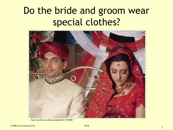 Do the bride and groom wear special clothes