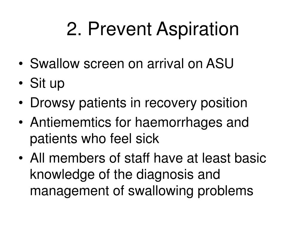 2. Prevent Aspiration