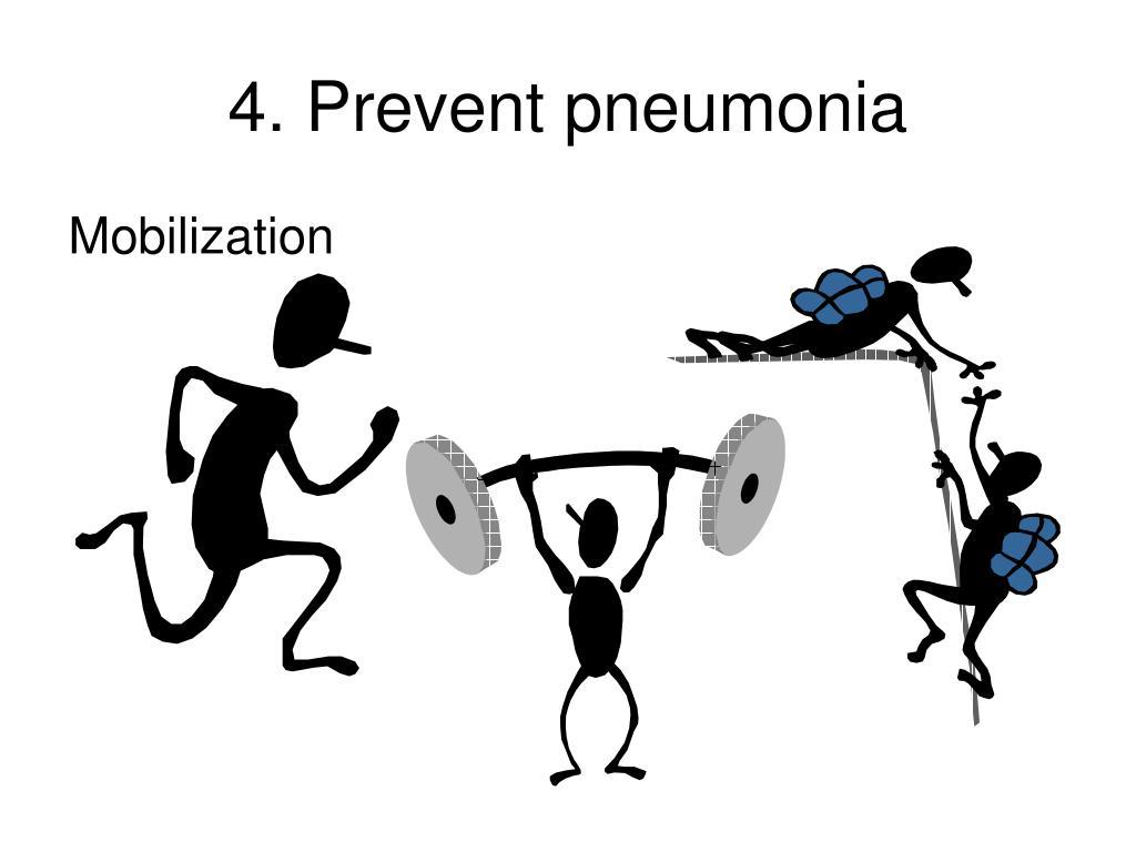 4. Prevent pneumonia