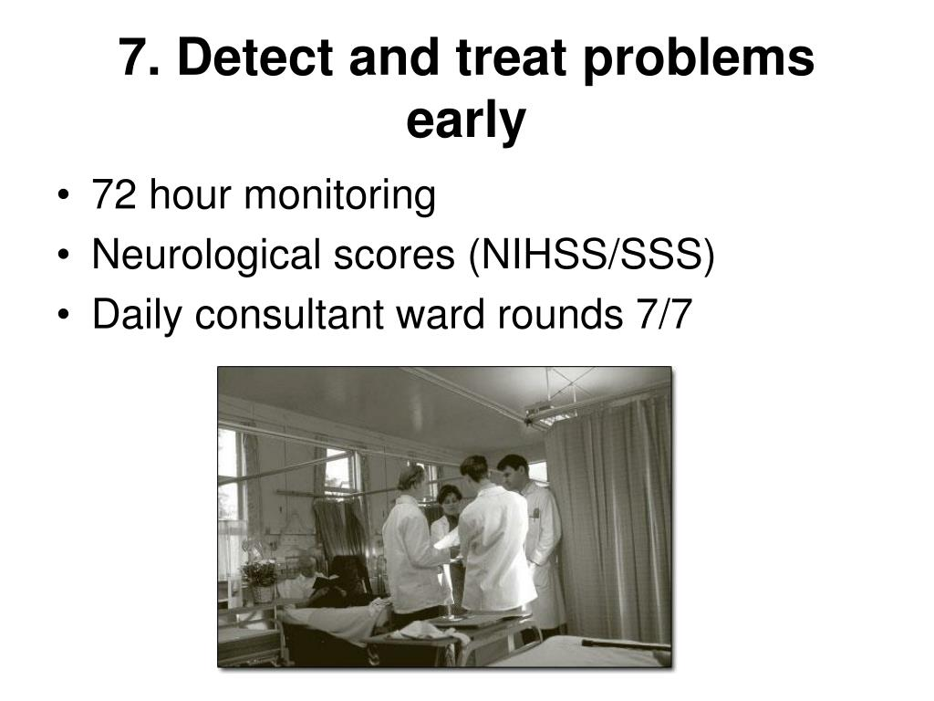 7. Detect and treat problems early