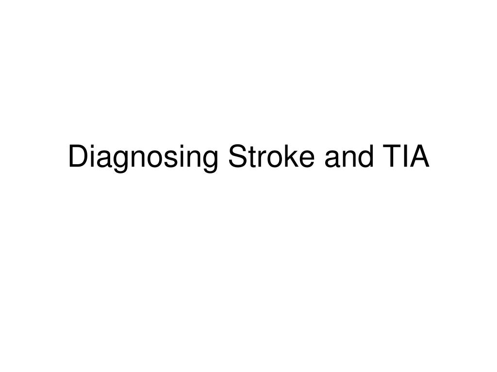 Diagnosing Stroke and TIA