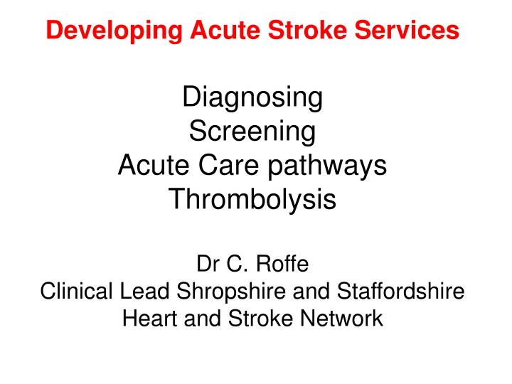 Developing Acute Stroke Services
