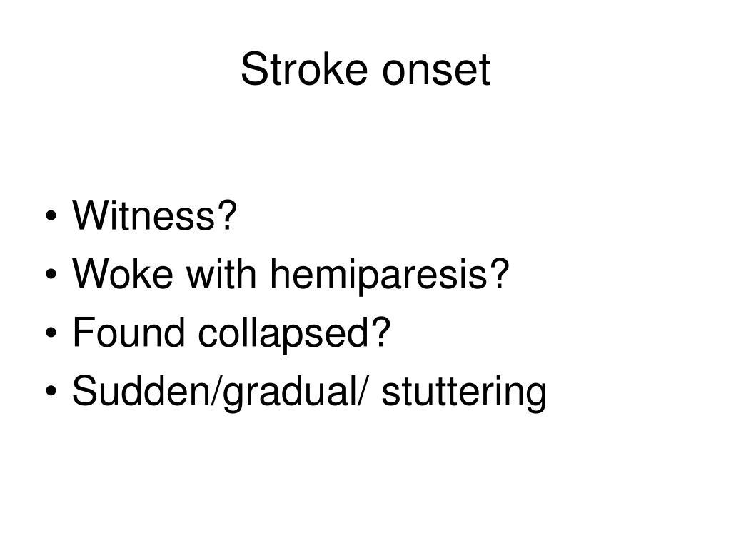 Stroke onset