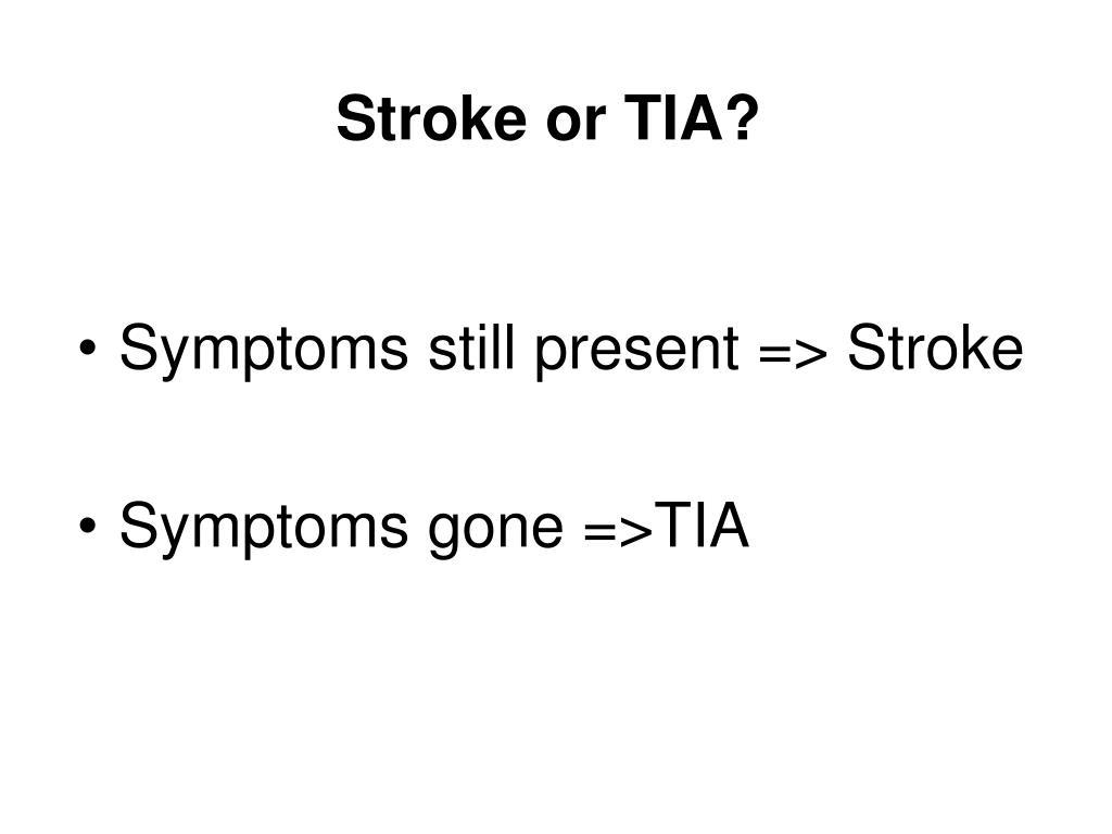 Stroke or TIA?