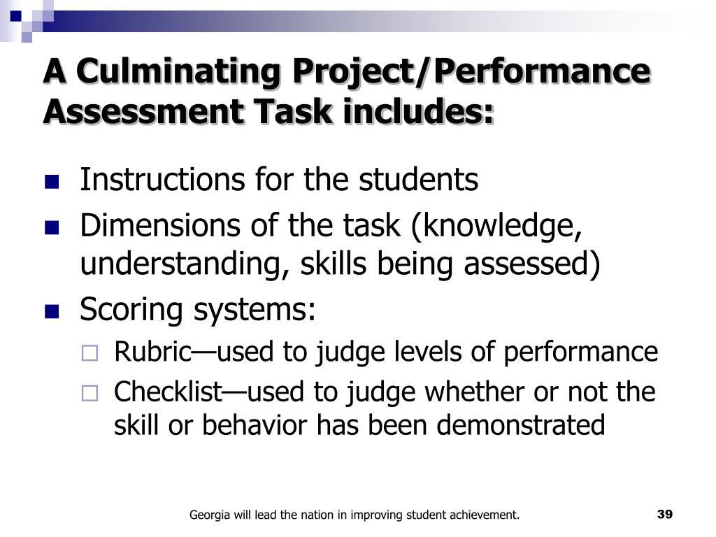 A Culminating Project/Performance Assessment Task includes: