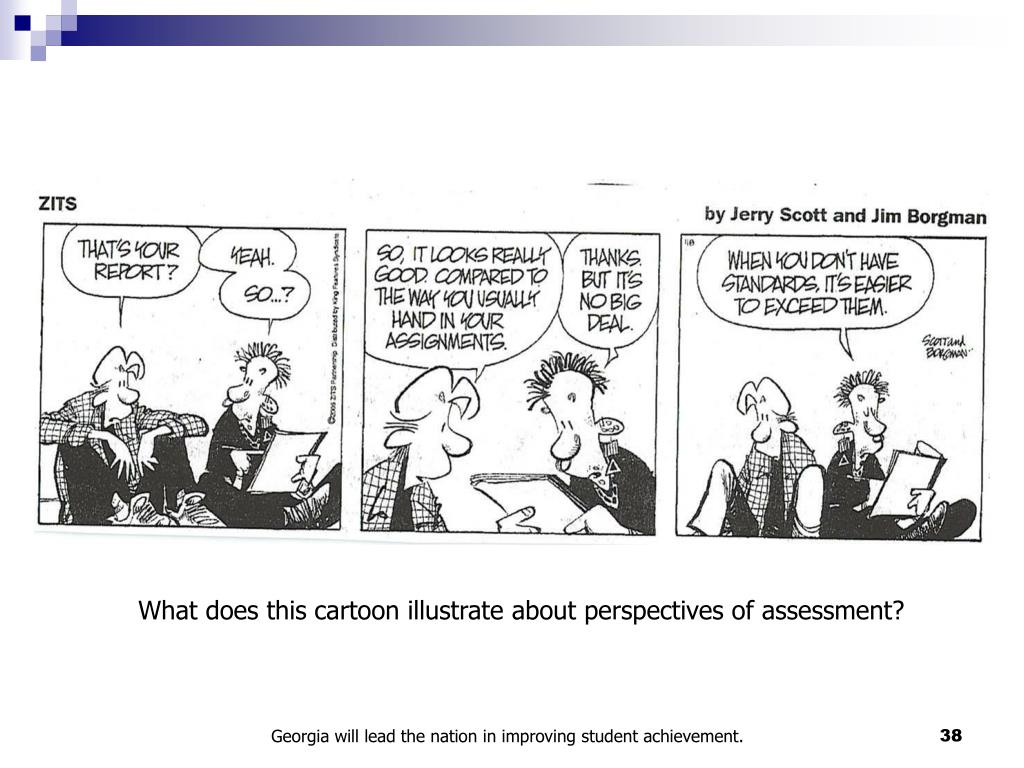 What does this cartoon illustrate about perspectives of assessment?