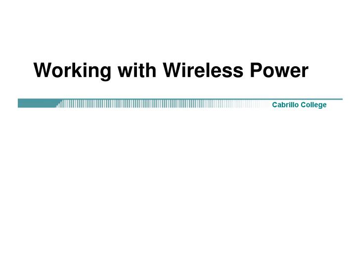 Working with Wireless Power