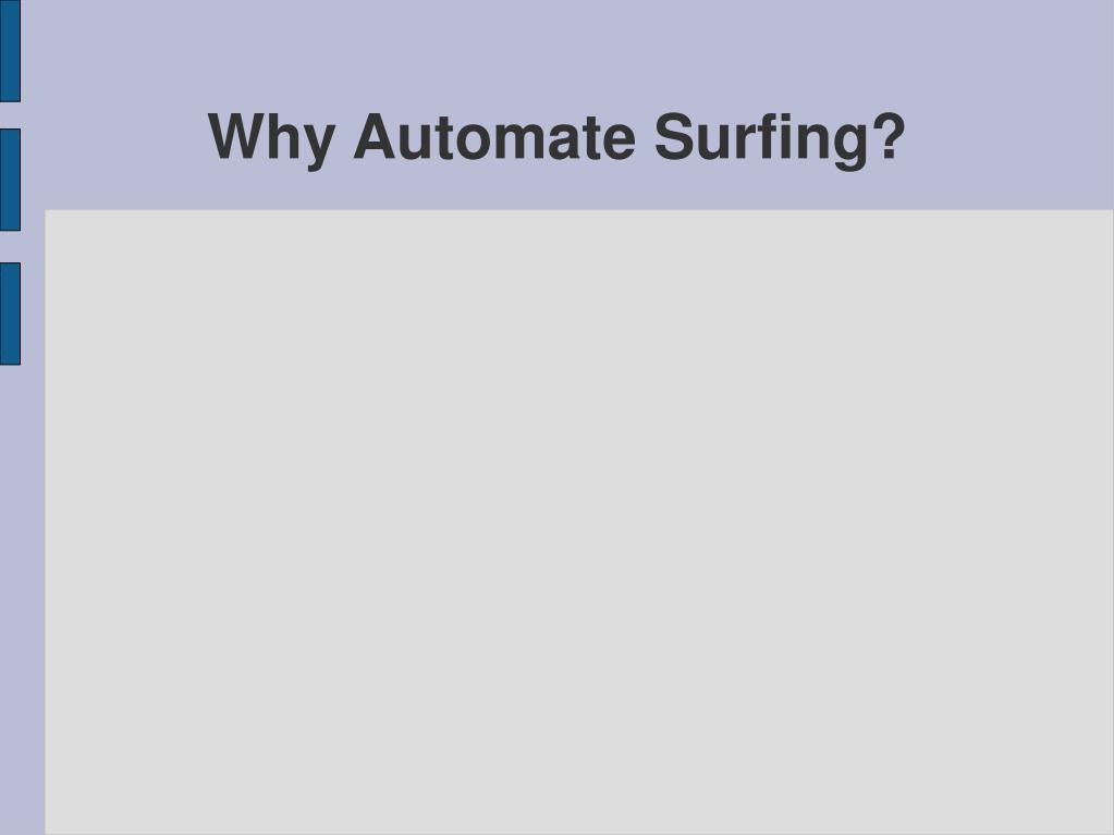 Why Automate Surfing?