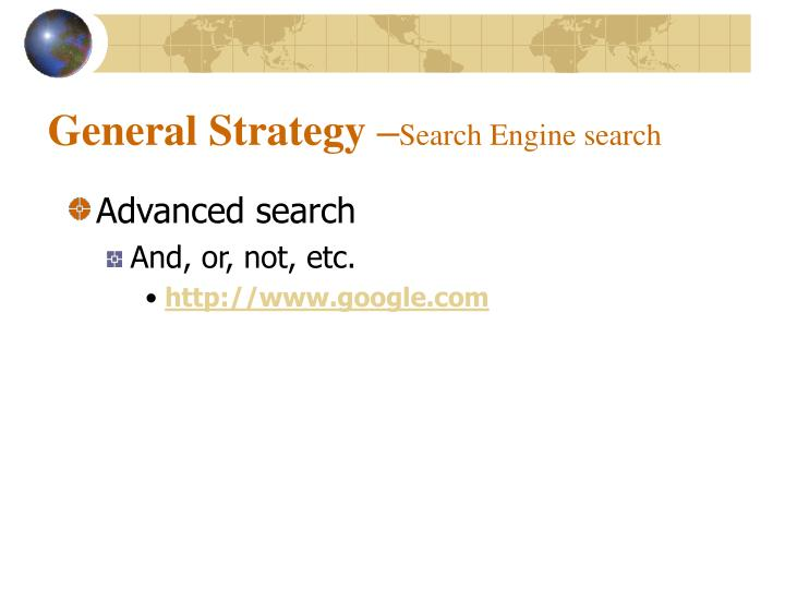 General Strategy –