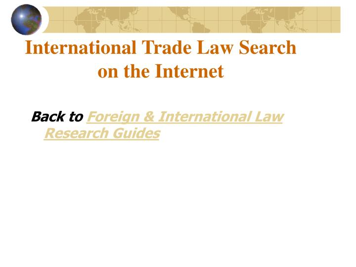 International Trade Law Search on the Internet