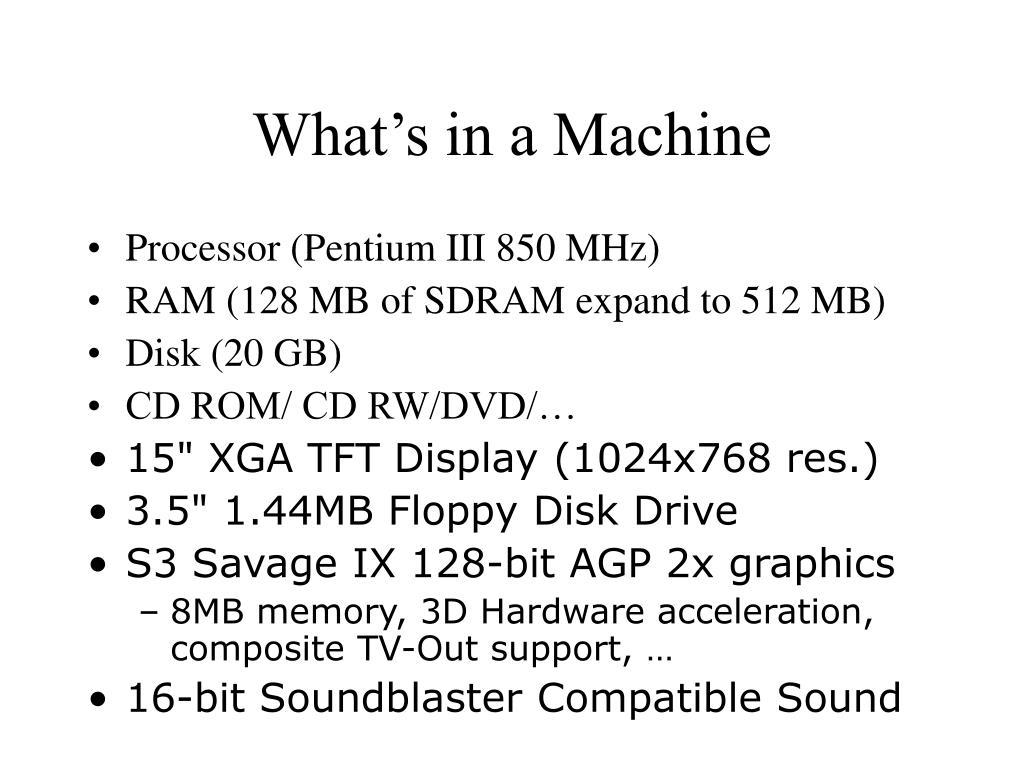 What's in a Machine