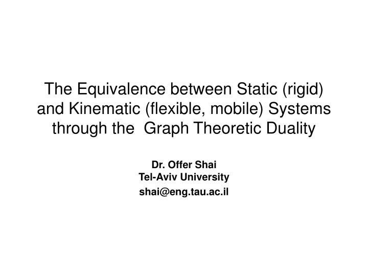 The Equivalence between Static (rigid) and Kinematic (flexible, mobile) Systems through the  Graph T...