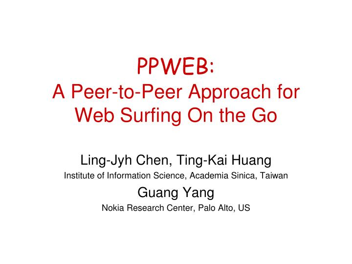 Ppweb a peer to peer approach for web surfing on the go