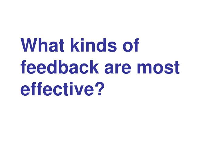 What kinds of feedback are most effective?