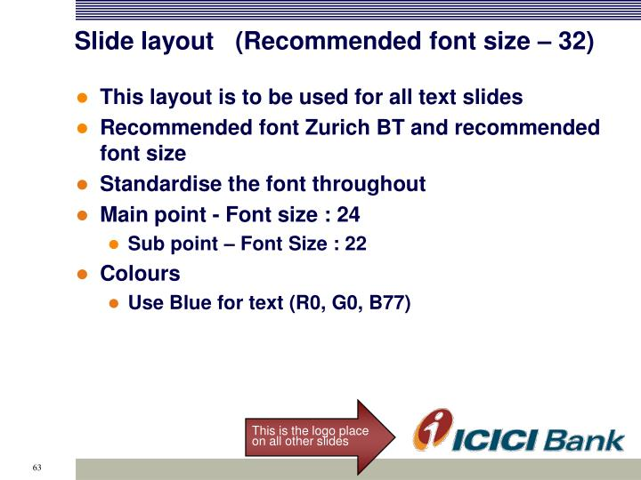 Slide layout   (Recommended font size – 32)