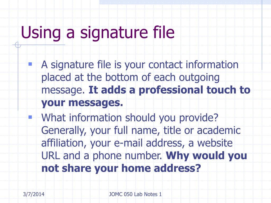Using a signature file