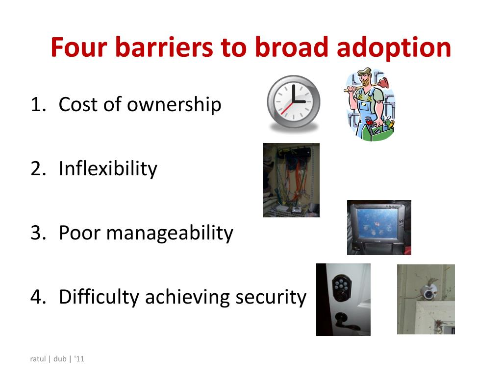 Four barriers to broad adoption