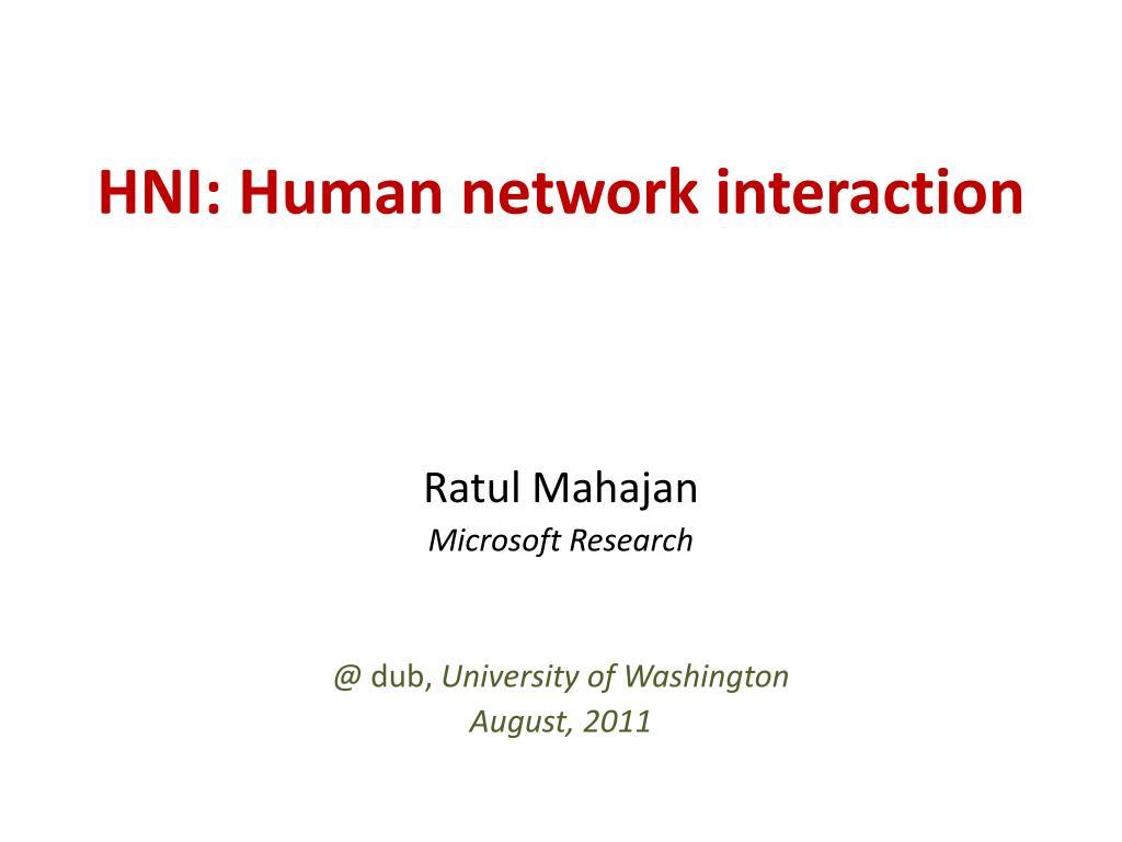 HNI: Human network interaction