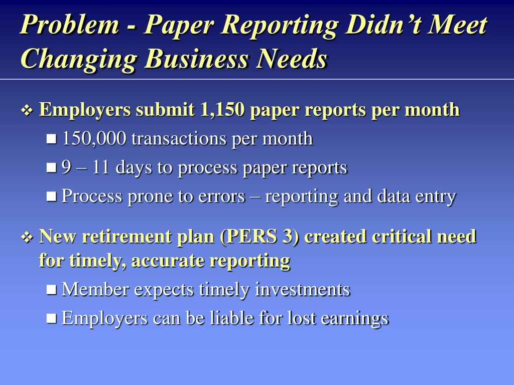 Problem - Paper Reporting Didn't Meet Changing Business Needs
