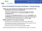 server consolidation through virtualization energy savings