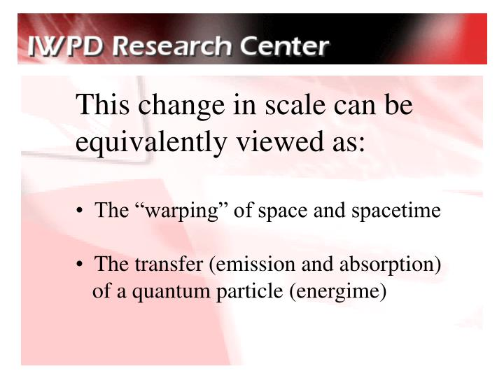 This change in scale can be equivalently viewed as:
