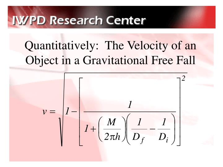 Quantitatively:  The Velocity of an Object in a Gravitational Free Fall