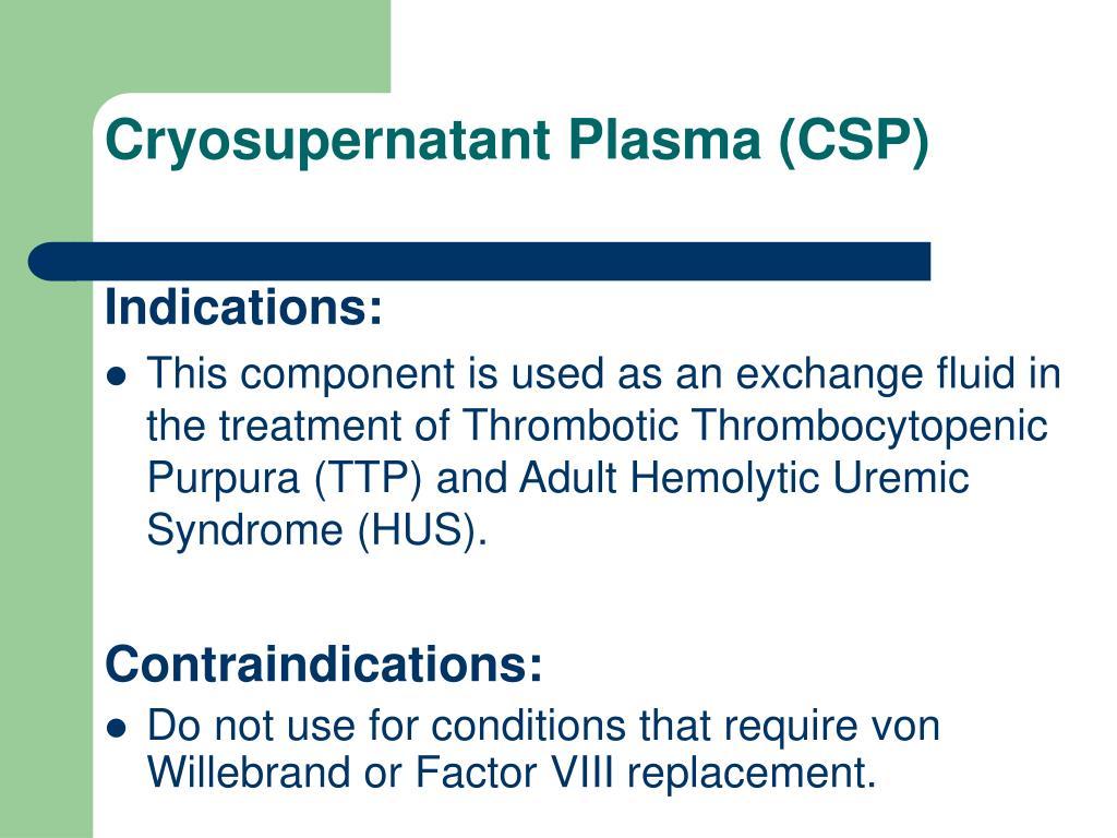 Cryosupernatant Plasma (CSP)