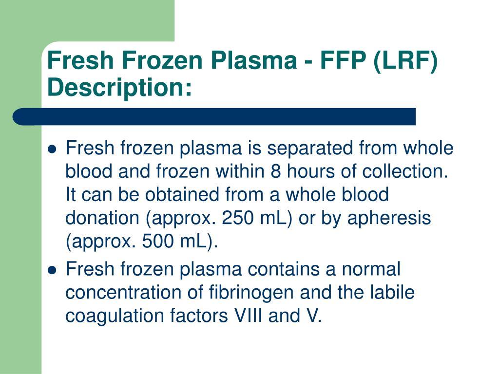 Fresh Frozen Plasma - FFP (LRF)