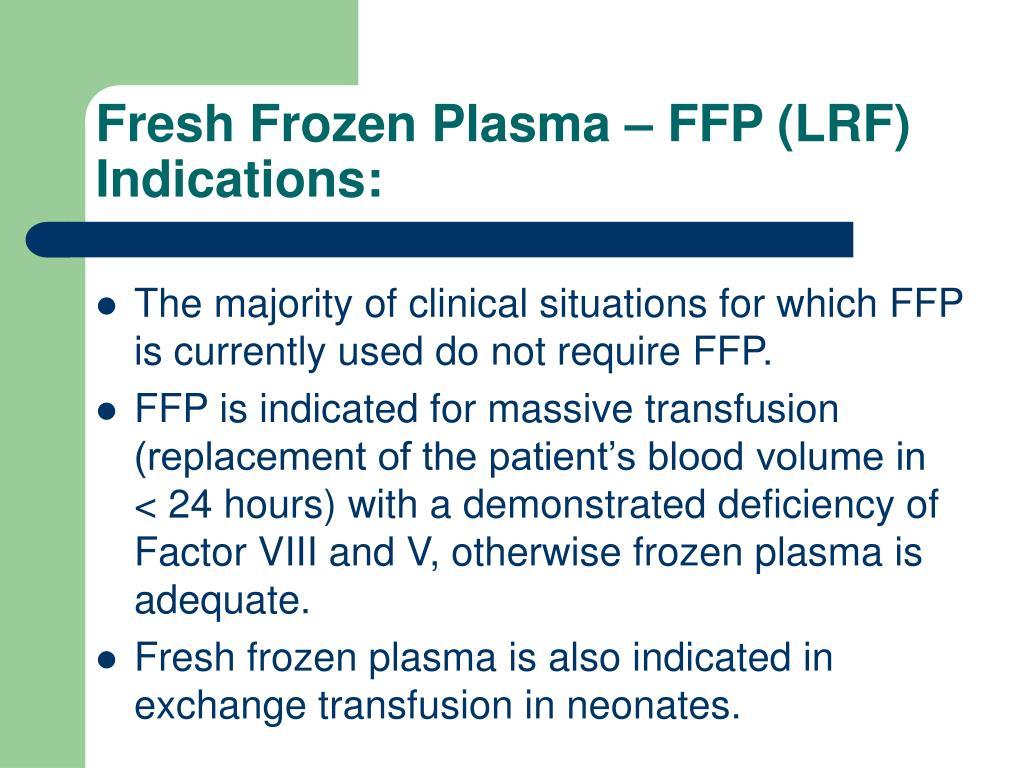 Fresh Frozen Plasma – FFP (LRF)