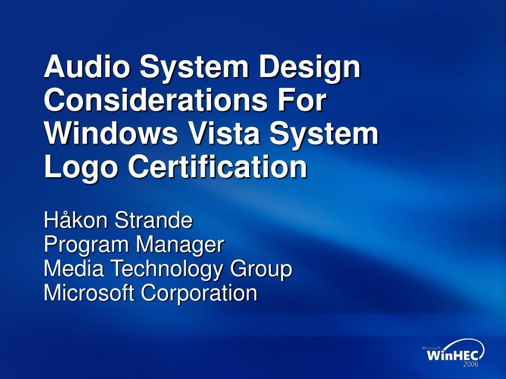 Audio System Design Considerations For Windows Vista System Logo Certification