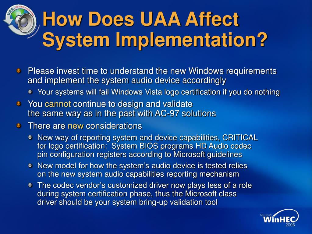 How Does UAA Affect System Implementation?