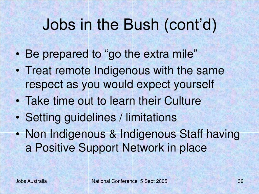 Jobs in the Bush (cont'd)