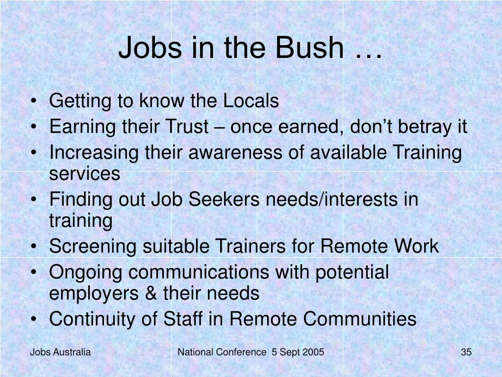 Jobs in the Bush …
