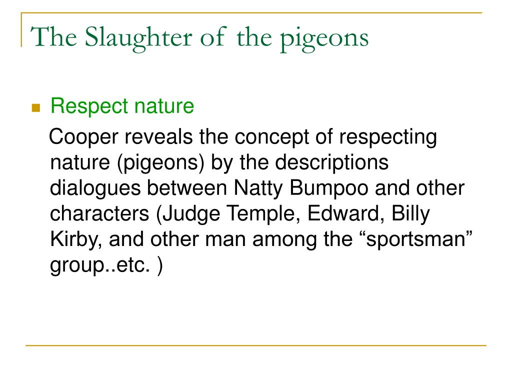 "the slaughter of the pigeons by the pioneers Empty nests by david j of hungry pigeons were a mixed blessing to the pioneers: swing a long stick and get some pigeons"" the industrial slaughter by."