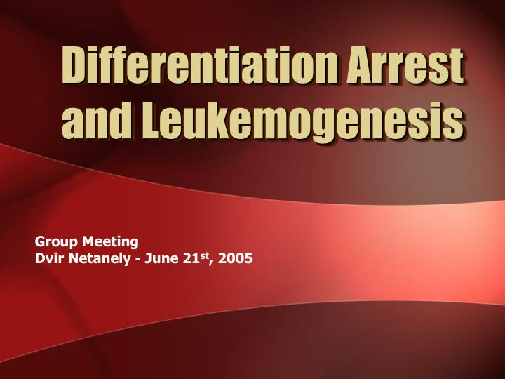 Differentiation arrest and leukemogenesis