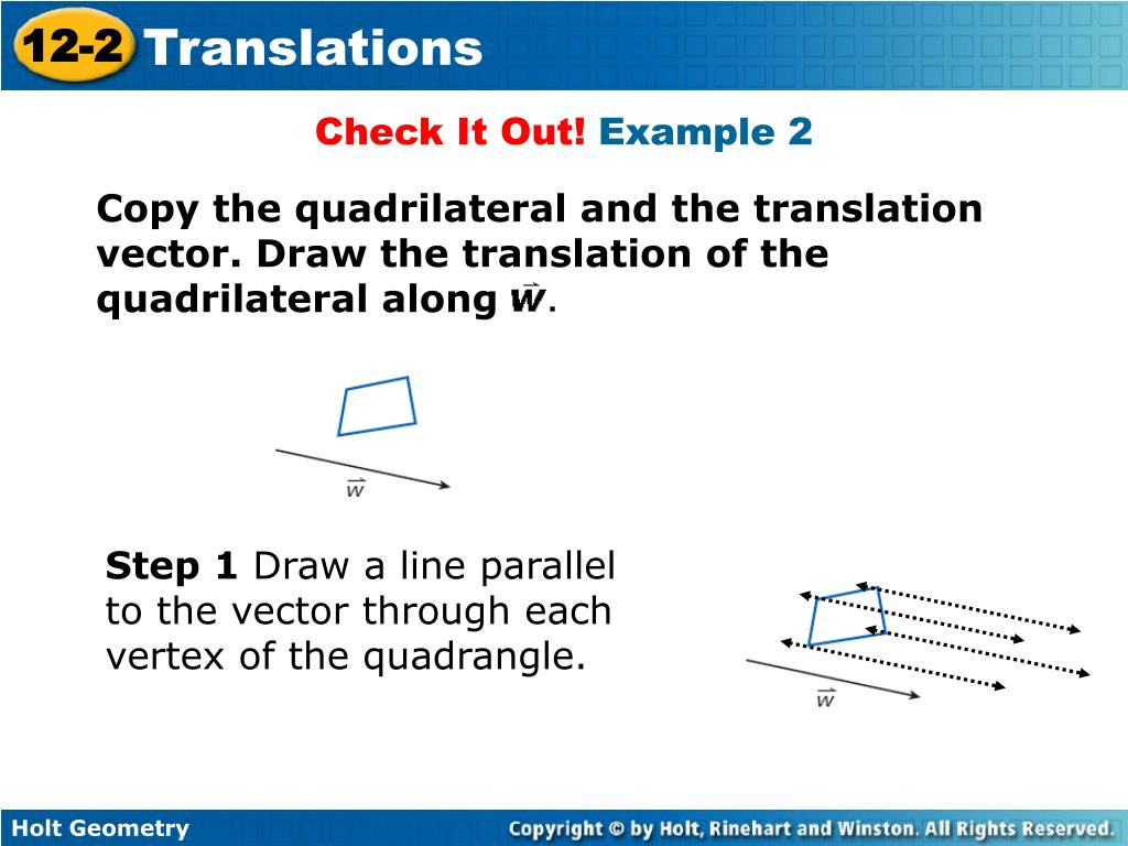 Copy the quadrilateral and the translation vector. Draw the translation of the quadrilateral along