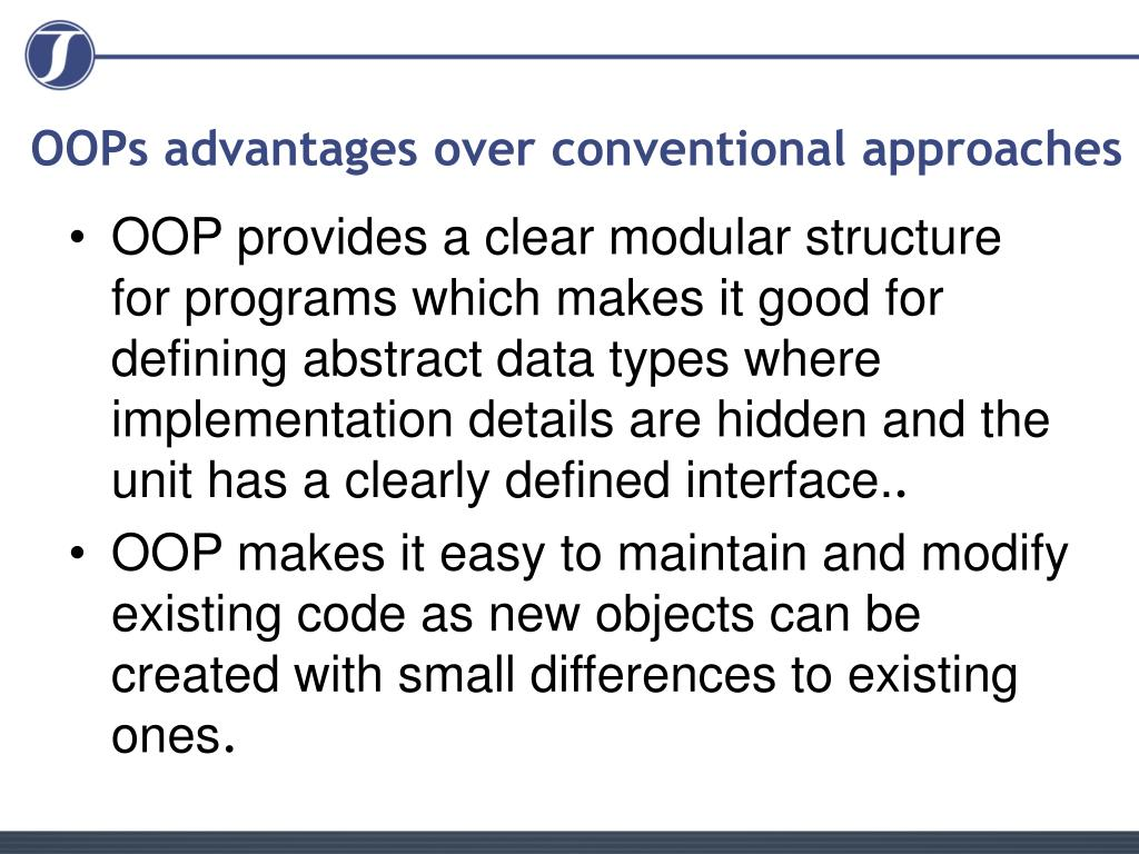 OOPs advantages over conventional approaches
