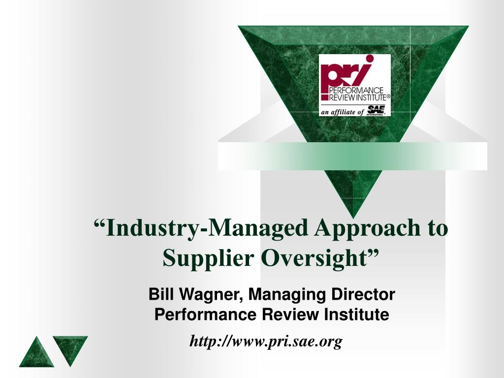 """Industry-Managed Approach to Supplier Oversight"""