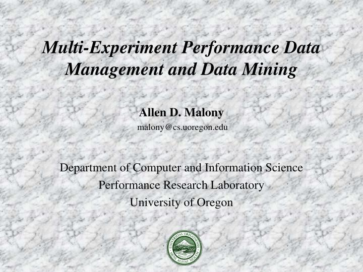 Multi experiment performance data management and data mining l.jpg