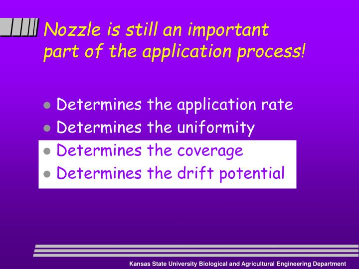 Nozzle is still an important part of the application process!